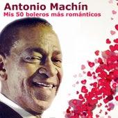 Play & Download Mis 50 Boleros Más Románticos by Antonio Machín | Napster