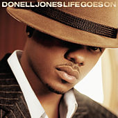 Play & Download Life Goes On by Donell Jones | Napster
