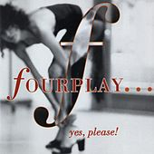 Play & Download Yes, Please by Fourplay | Napster