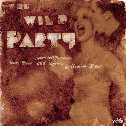 Play & Download The Wild Party [Lippa] [Off-Broadway] by 1987 Casts | Napster