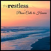 Play & Download Phone Calls to Heaven by Restless | Napster