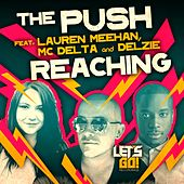 Play & Download Reaching (feat. Lauren Meehan & MC Delta & Delzie) by The Push | Napster