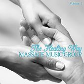 Massage Music Group: The Healing Way, Vol. 1 by Various Artists