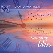 Play & Download Becoming Bliss: One Hour Series by David Wahler | Napster