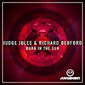 Play & Download Burn In The Sun by Judge Jules | Napster
