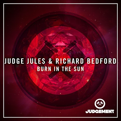 Burn In The Sun by Judge Jules