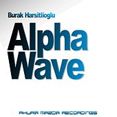 Play & Download Alpha Wave by Burak Harsitlioglu | Napster