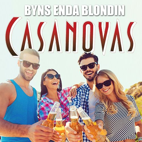 Play & Download Byns enda blondin by The Casanovas | Napster