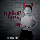 Play & Download The Devil in Me by The Howlers | Napster