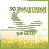 So Hallelujah (feat. Domina Stjerneklev) by Quest