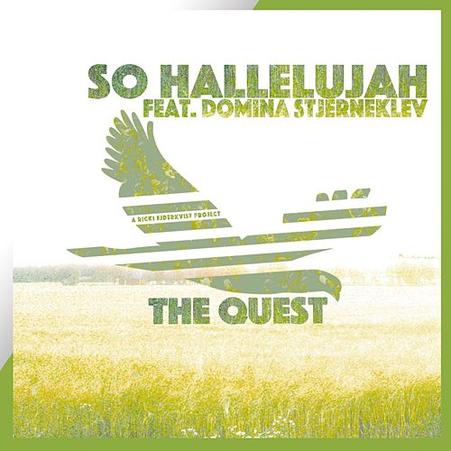 Play & Download So Hallelujah (feat. Domina Stjerneklev) by Quest | Napster