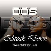 Break Down (Master Dee Jay Remix) by Dos