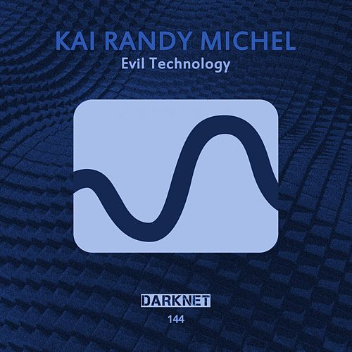 Play & Download Evil Technology by Kai Randy Michel | Napster