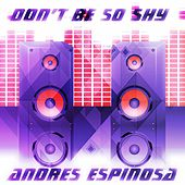 Don't Be so Shy (Remix Imany Tribute) by Andres Espinosa