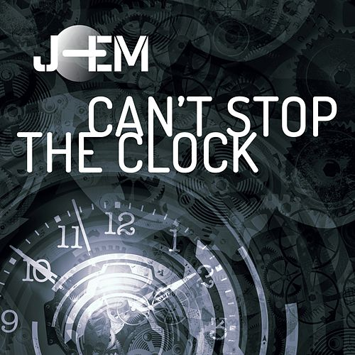 Play & Download Can't Stop the Clock by J-EM | Napster