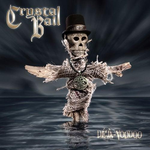 Play & Download Déjà-Voodoo by Crystal Ball   Napster