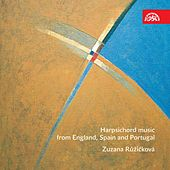 Harpsichord Music from England, Spain and Portugal by Zuzana Růžičková