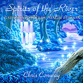 Play & Download Spirits of the River - Gathering Streams by Chris Conway | Napster
