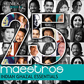 Play & Download 25 Maestros - Indian Ghazal Essentials by Various Artists | Napster