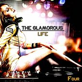 The Glamorous Life, Four - Glamorous House by Various Artists
