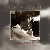 Play & Download Granados Piano. Cartas de Amor by Yoko Suzuki | Napster