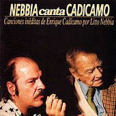 Play & Download Nebbia Canta Cadícamo by Litto Nebbia | Napster