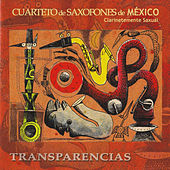 Play & Download Clarinetemente Saxual, Transparencias by Cuarteto de Saxofones de México | Napster