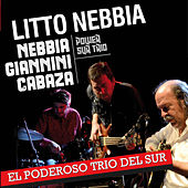 Play & Download El Poderoso Trío del Sur by Litto Nebbia | Napster