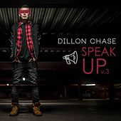 Play & Download Speak Up, Vol. 3 by Dillon Chase | Napster
