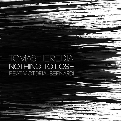 Nothing to Lose by Tomas Heredia