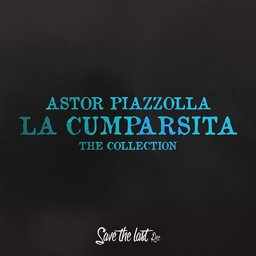 La Cumparsita (The Collection) de Astor Piazzolla