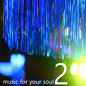 Play & Download Music for your Soul, Vol. 2 by Various Artists | Napster