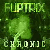 Play & Download The Chronic by Fliptrix | Napster