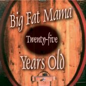 Play & Download Twenty-Five Years Old by Big Fat Mama | Napster