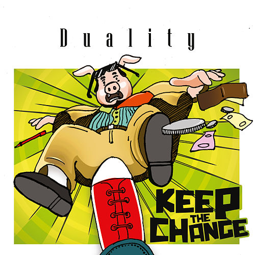 Play & Download Keep the Change by Duality | Napster