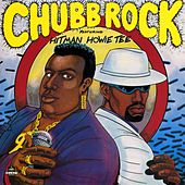 Play & Download Chubb Rock Featuring Hitman Howie Tee by Chubb Rock | Napster