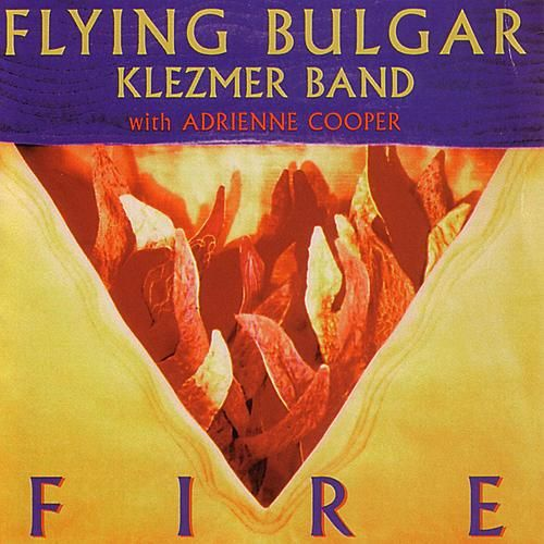 Play & Download Fire by Flying Bulgar Klezmer Band | Napster