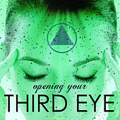 Play & Download Opening Your Third Eye - Chakra Balancing Meditation Music, Powerful Pineal Gland Activation Frequency by Chakra Balancing Sound Therapy | Napster