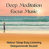Play & Download Deep Meditation Focus Music - Natuur Slaap Easy Listening Ontspannende Muziek voor Helende en Reiki Behandeling by Sounds of Nature White Noise for Mindfulness Meditation and Relaxation BLOCKED | Napster
