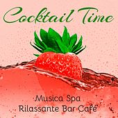 Play & Download Cocktail Time - Musica Spa Rilassante Bar Café con Suoni Lounge Chillout Strumentali by Various Artists | Napster