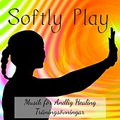 Play & Download Softly Play - Lounge Chill Mindfulnessövningar Musik för Andlig Healing Träningsövningar by Ibiza Fitness Music Workout | Napster