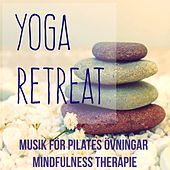 Yoga Retreat - Chillout Lounge Instrumental Musik för Pilates Övningar Mindfulness Therapie och Gym Hemma by Fitness Chillout Lounge Workout