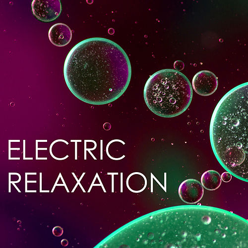 Electric Relaxation - Instrumental Ambient Background Music, Serenity Spa Soundscapes by Zen Spa Music Relaxation Gamma