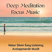Deep Meditation Focus Music - Natur Sömn Easy Listening Avslappnande Musik för Andlig och Healing Mindfulnessträning by Sounds of Nature White Noise for Mindfulness Meditation and Relaxation BLOCKED