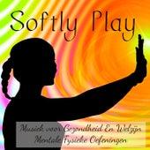 Play & Download Softly Play - Lounge Chill Mindfulness Oefeningen Musiek voor Gezondheid En Welzijn Mentale Fysieke Oefeningen by Ibiza Fitness Music Workout | Napster