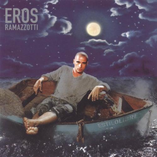 Play & Download Estilo Libre by Eros Ramazzotti | Napster