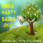 Mega Nasty Sales 202 by Paul Taylor