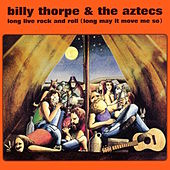 Long Live Rock and Roll (Long May It Move Me So) by Billy Thorpe