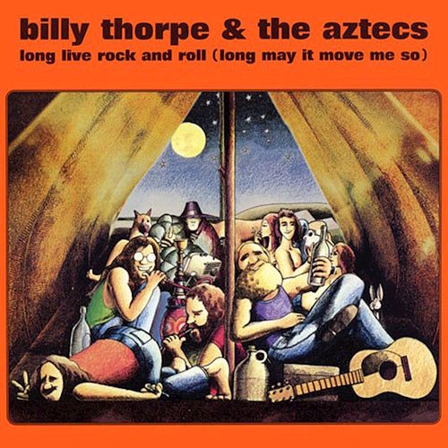 Play & Download Long Live Rock and Roll (Long May It Move Me So) by Billy Thorpe | Napster
