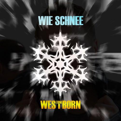 Wie Schnee von Tom Westborn